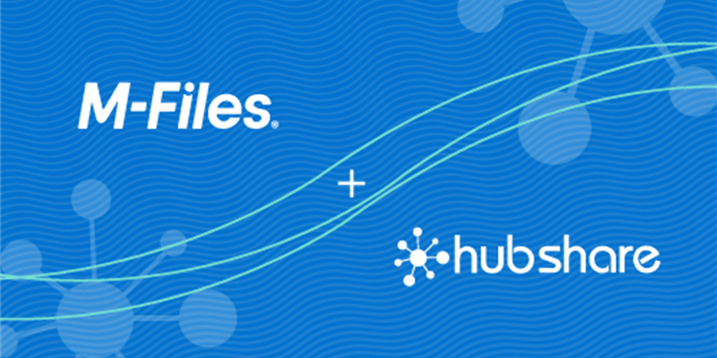 M-Files Acquires Hubshare to Strengthen External Content Sharing and Collaboration, Deliver Best-in-Class Digital Client Experiences